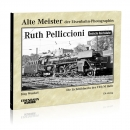 Alte Meister der Eisenbahn- Photographie: Ruth Pelliccioni