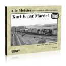 Alte Meister der Eisenbahn-Photographie: Karl-Ernst Maedel