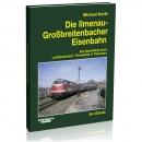 Die Ilmenau-Großbreitenbacher Eisenbahn