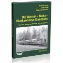 Die Weimar - Berka - Blankenhainer Eisenbahn