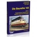 Die Baureihe 103 - Band 1