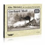 Alte Meister der Eisenbahn-Photographie: Gerhard Moll