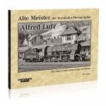 Alte Meister der Eisenbahn-Photographie: Alfred Luft