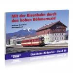 Mit der Eisenbahn durch den hohen Böhmerwald
