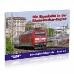 Die Eisenbahn in der Rhein-Neckar-Region