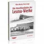 Die Anschlussbahn der Leuna-Werke
