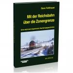 Mit der Reichsbahn über die Zonengrenze