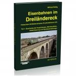 Eisenbahnen im Dreiländereck - Band 1