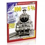 100 Jahre Bayerische S3/6  + DVD