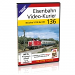 DVD - Eisenbahn Video-Kurier 136