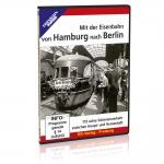 DVD - Mit der Eisenbahn von Hamburg nach Berlin