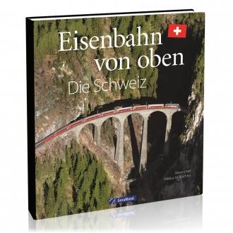 Eisenbahn von oben - Die Schweiz