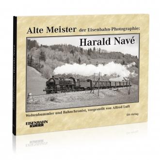 Alte Meister der Eisenbahn-Photographie: Harald Navé