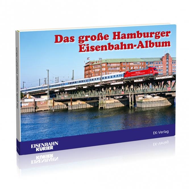 Das große Hamburger Eisenbahn-Album