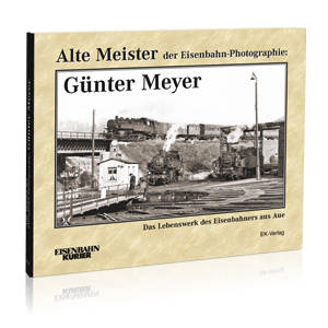 Alte Meister der Eisenbahn-Photographie: Günter Meyer