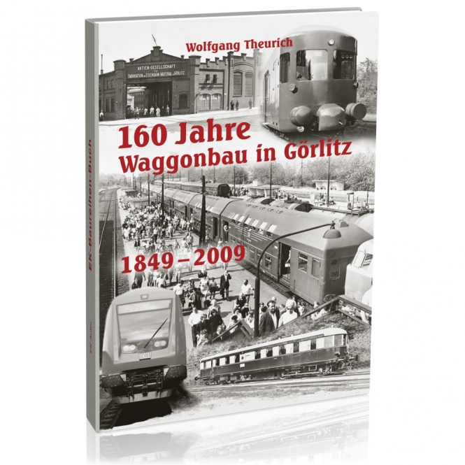 160 Jahre Waggonbau in Görlitz