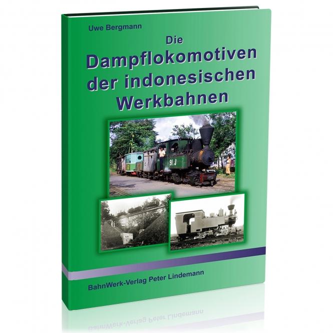 Die Dampflokomotiven der indonesischen Werkbahnen