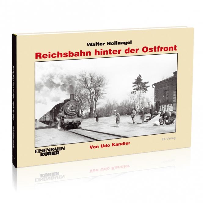 Walter Hollnagel - Reichsbahn hinter der Ostfront