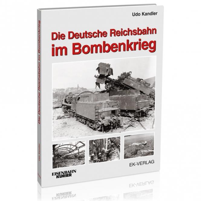Die Deutsche Reichsbahn im Bombenkrieg